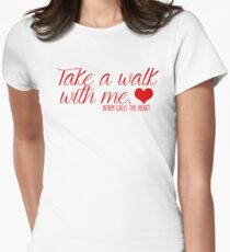 Take a walk with me. Women's Fitted T-Shirt