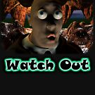Watch Out by Dave Martsolf
