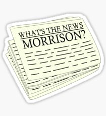 What's The News, Morrison? Sticker