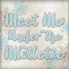 Meet Me Under the Mistletoe by Patricia Lupien