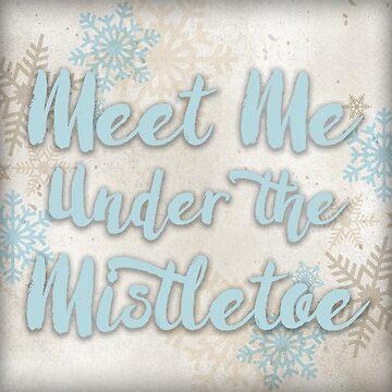 Meet Me Under the Mistletoe by PatriciaLupien