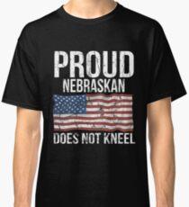 Proud Nebraskan Does Not Kneel Gift For A Patriotic American Nebraskan from Nebraska T-Shirt Sweater Hoodie Iphone Samsung Phone Case Coffee Mug Tablet Case Classic T-Shirt