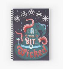 A Wee Bit... Wicked Spiral Notebook
