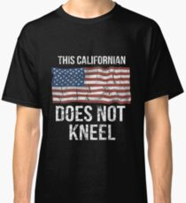 This Californian Does Not Kneel Gift For A Patriotic American Californian from California T-Shirt Sweater Hoodie Iphone Samsung Phone Case Coffee Mug Tablet Case Classic T-Shirt