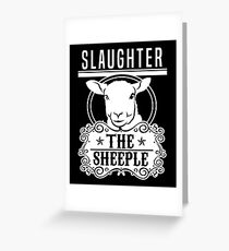 Slaughter The Sheeple - The Power Elite Greeting Card