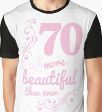 70 more beatiful than ever  Graphic T-Shirt