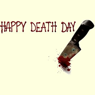 Happy Death Day Movie by cattrow