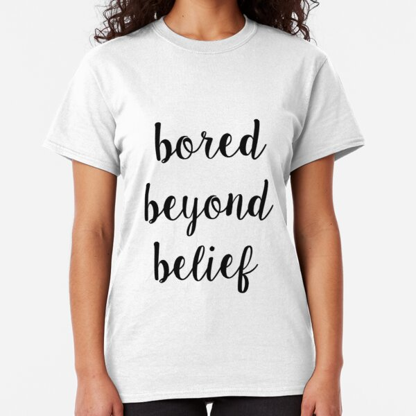 Ruby Redfort Inspired Bored Beyond Belief Classic T-Shirt