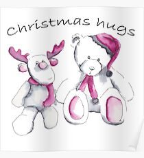 Christmas hugs from Rudolph and Teddy Poster