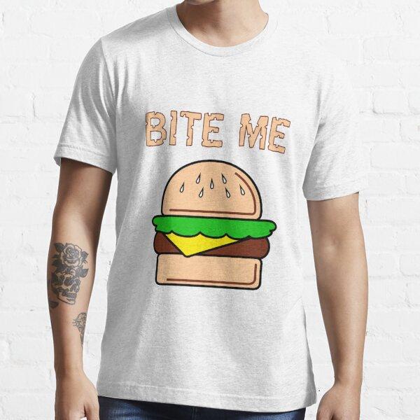 Bite me Essential T-Shirt