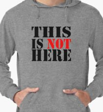 THIS IS NOT HERE Lightweight Hoodie