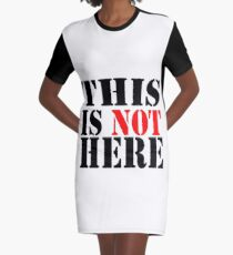THIS IS NOT HERE Graphic T-Shirt Dress