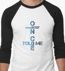 All Star Somebody Once Told Me T-Shirt