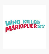 Who Killed Markiplier 2 Photographic Print