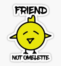 friend not omelette Sticker