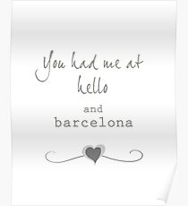 you had me at hello and barcelona Poster