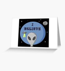 Do you believe in Aliens?? Greeting Card