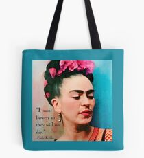 Frida Kahlo with Flower Quote Tote Bag