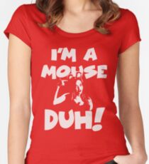 Mean Girls - I'm a mouse, DUH! Women's Fitted Scoop T-Shirt