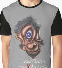 Beauty is in the eye of the beholder Graphic T-Shirt
