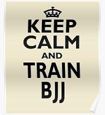 BJJ Sport Gift - Keep Calm and Train BJJ - Funny Birthday/Christmas Present Poster