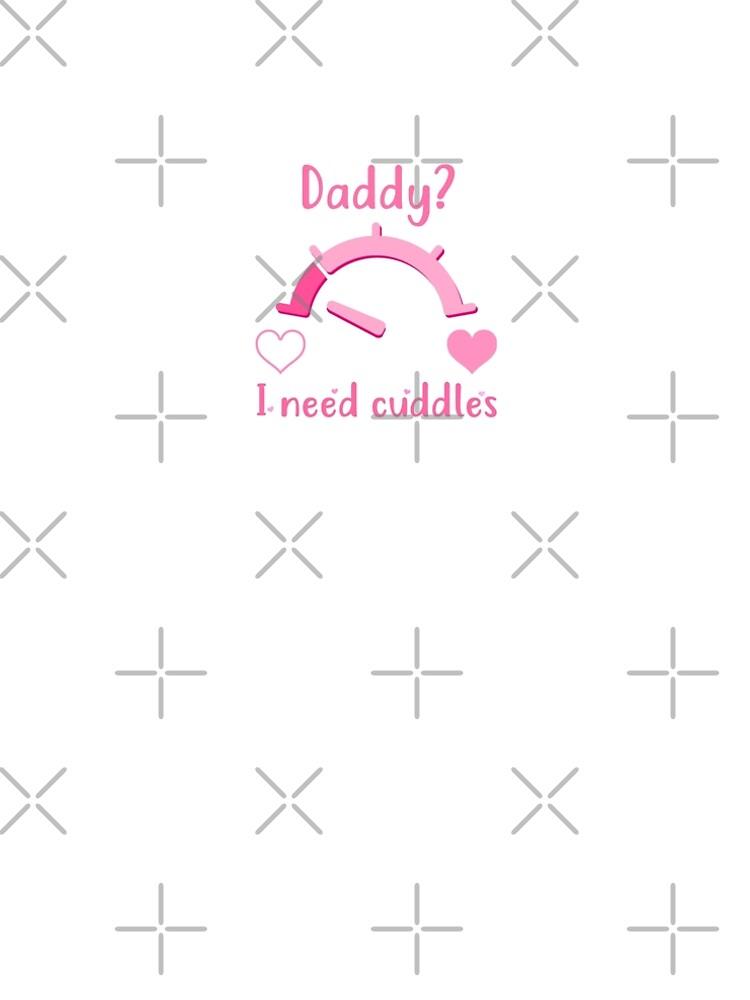 Daddy? I need cuddles by BDSM-T-Shirt