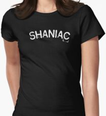 """""""SHANIAC"""" tees/hoodies (white text) Women's Fitted T-Shirt"""