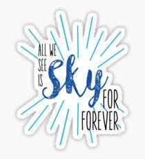Sky for forever Sticker