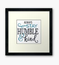 Humble and Kind Framed Print