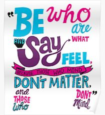Dr. Seuss Be Who Are And Say What You Feel Poster