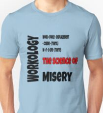 Woorkology The Science Of Misery T-Shirt