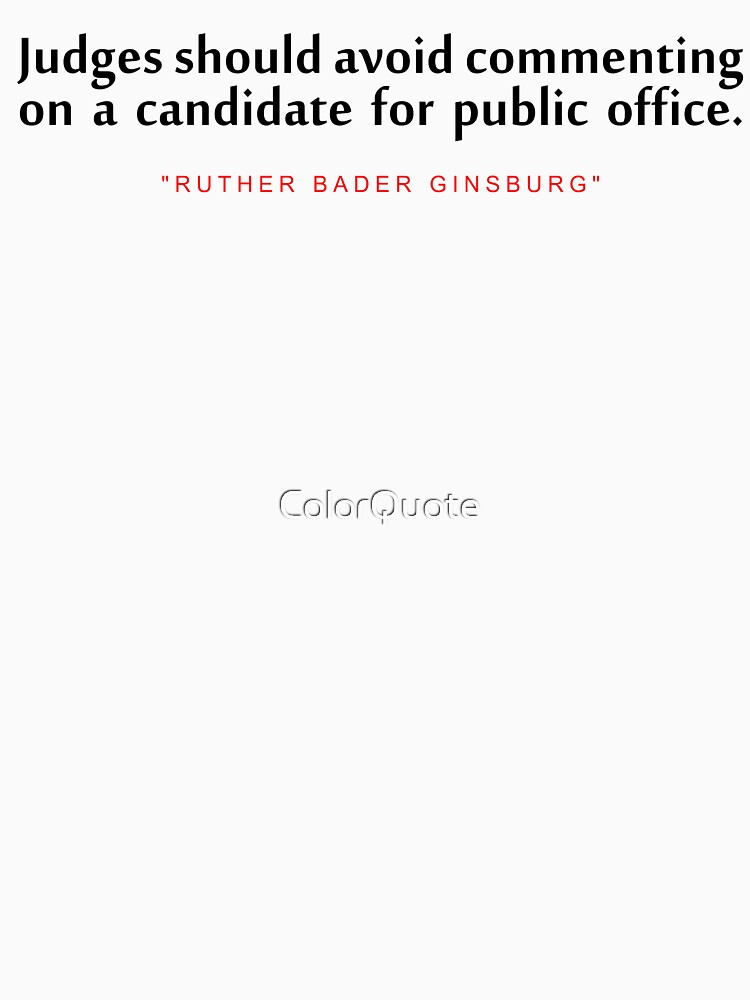 "Judges should avoid...""Ruth Bader Ginsburg"" Inspirational Quote by ColorQuote"