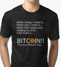 Making Bitcoin Shirt Tri-blend T-Shirt