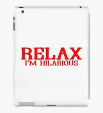 RELAX IM HILARIOUS! Funny Geek Nerd iPad Case/Skin