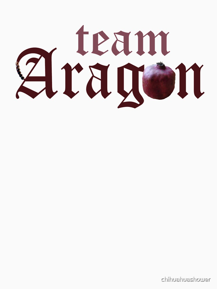 Team Aragon, Tudor Queen Catherine of Aragon slogan by chihuahuashower