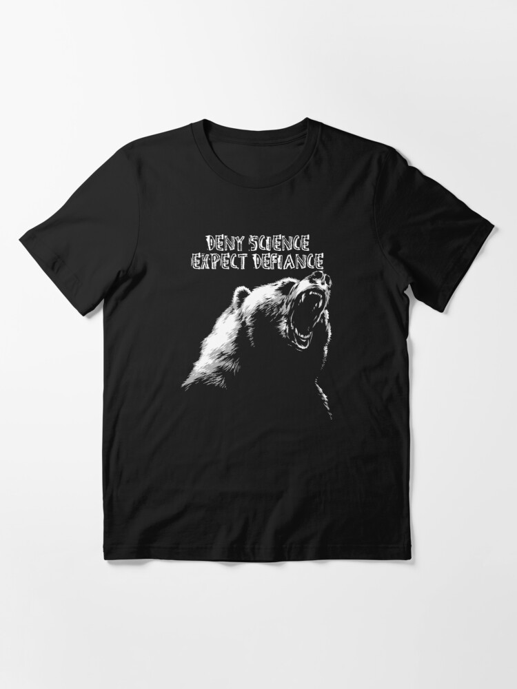 Alternate view of Deny Science, Expect Defiance Essential T-Shirt