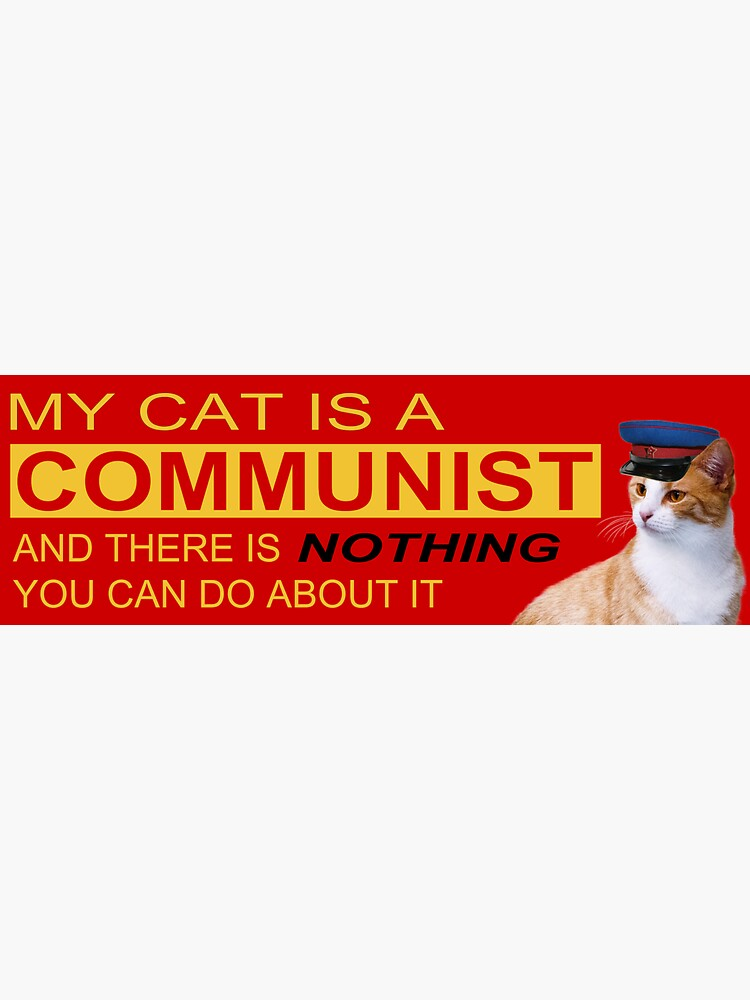 My Cat is a COMMUNIST by galacticpasta