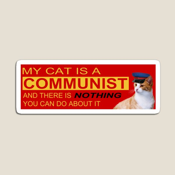 My Cat is a COMMUNIST Magnet