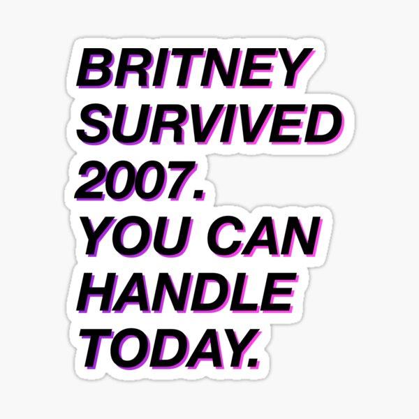 Britney survived 2007 Sticker