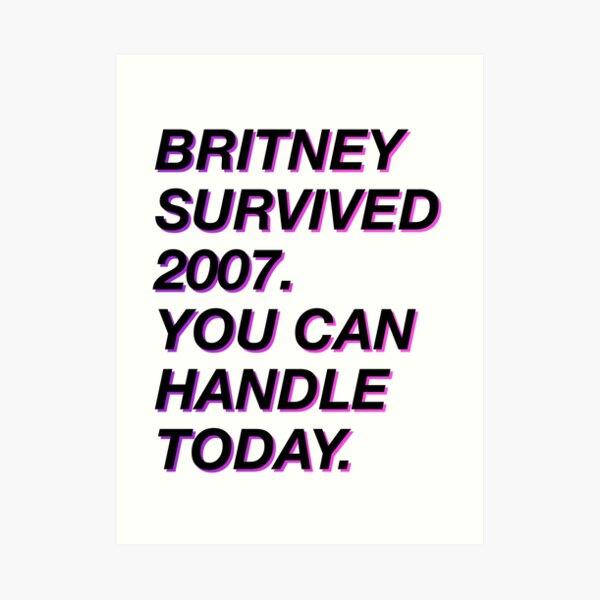 Britney survived 2007 Art Print