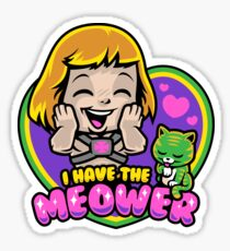 I Have The Meower Sticker