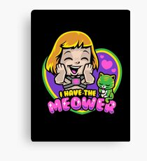I Have The Meower Canvas Print