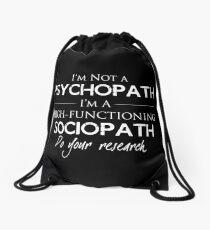 I'm Not A Psychopath v2.0 Drawstring Bag