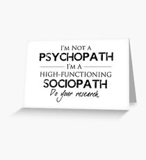 I'm Not A Psychopath Greeting Card