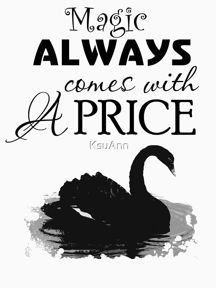 Magie kommt immer mit einem Preis. Dunkler Schwan. von KsuAnn