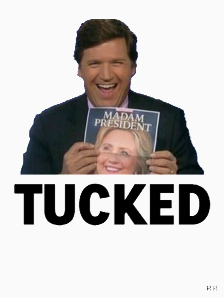 Tucker Carlson - Get Tucked, Madame President by LOVETRUMPSHATE8