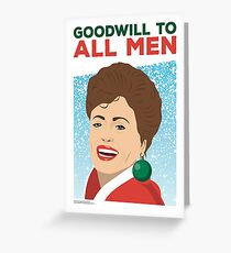 Golden Girls - Christmas Card - Goodwill to All Men - Blanche Greeting Card