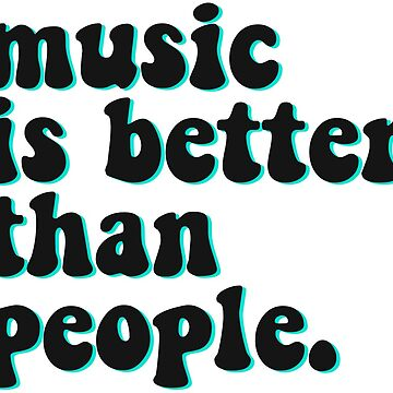 Music is better than people de verysadpeople