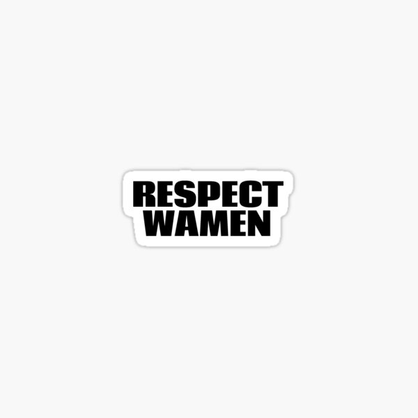 RESPECT WAMEN Sticker