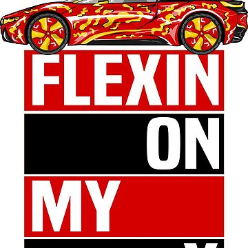 FLEXIN ON MY X by PurpleLoxe